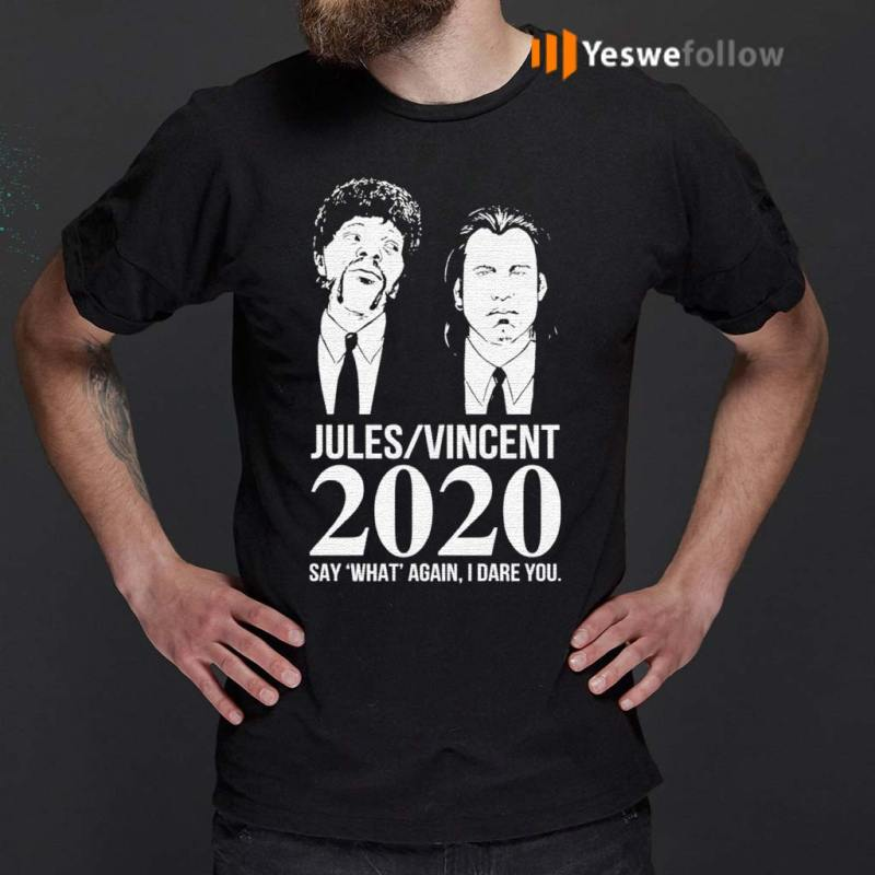 Jules-Vincent-2020-say-what-again-I-dare-you-shirts