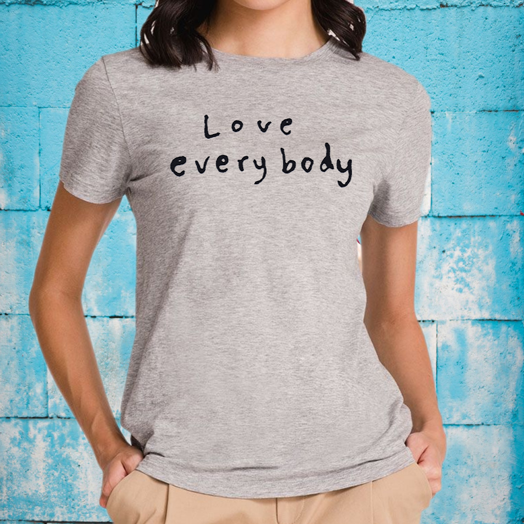 Love Everybody T-Shirts