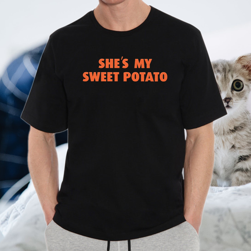 Shes My Sweet Potato Shirt Relationship Goals T-Shirts