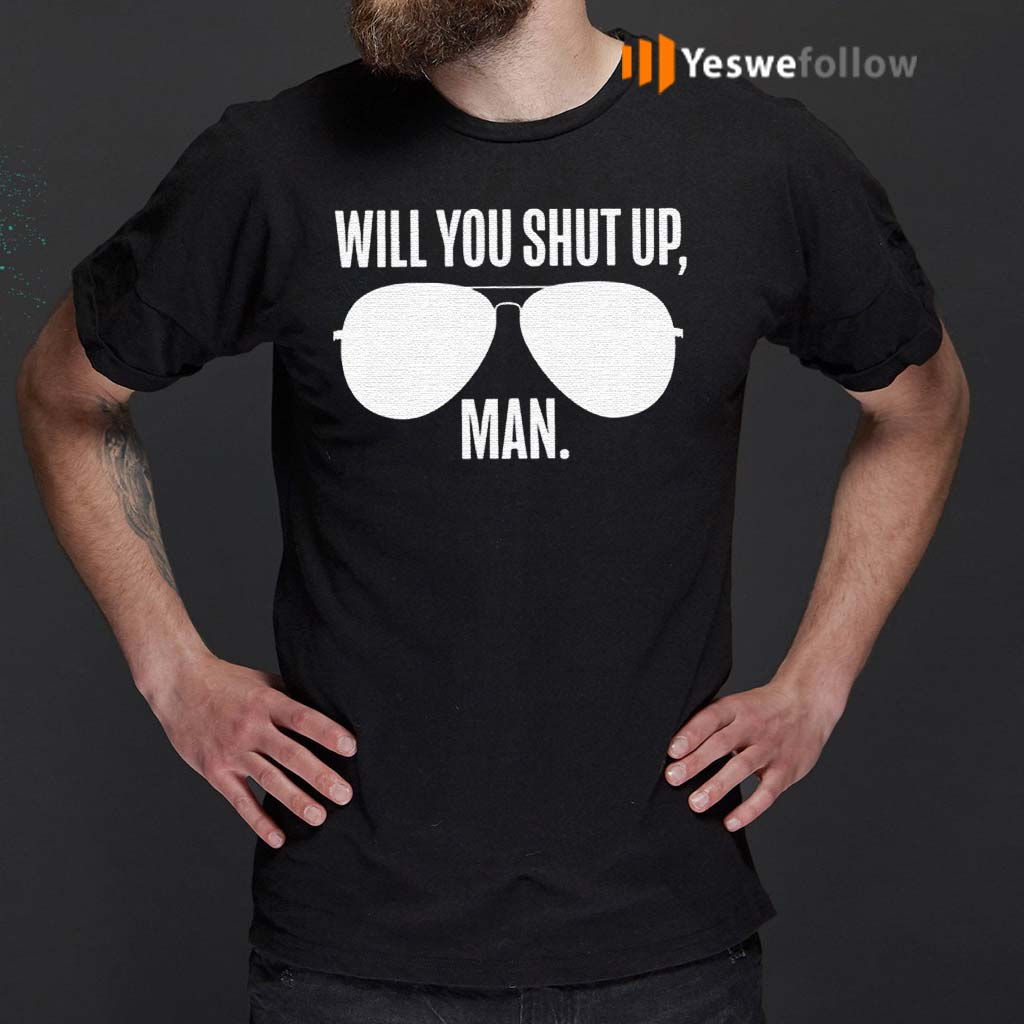 Will-You-Shut-Up-Man-Lincolnproject-T-Shirt