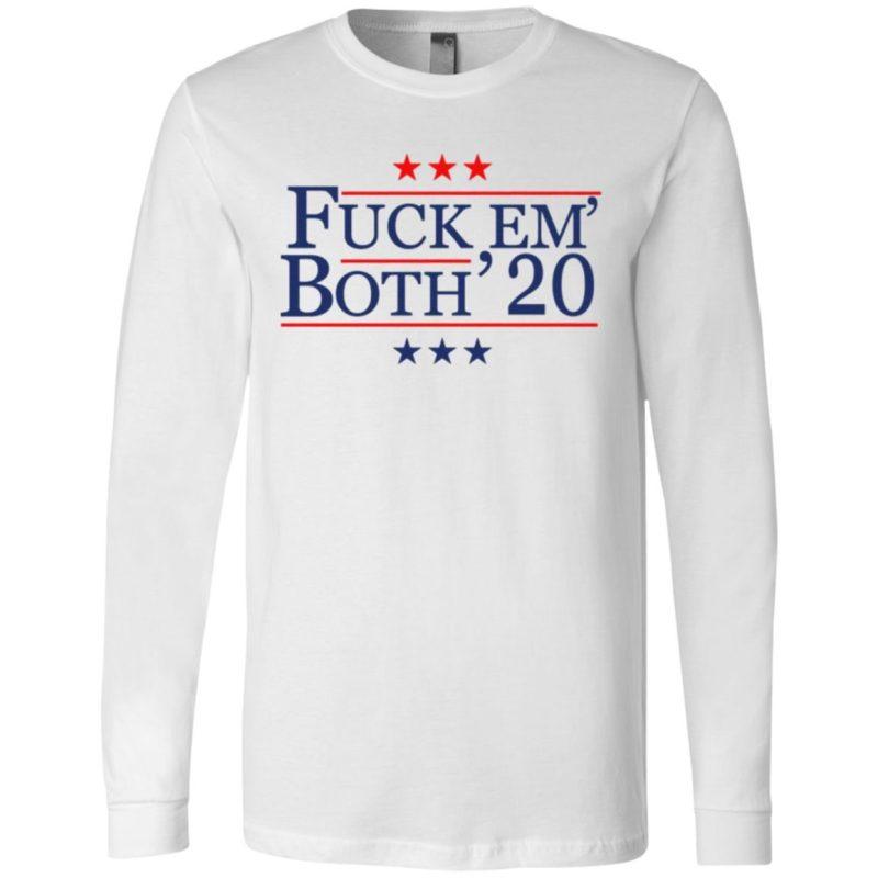 Fuck em both 2020 tshirt