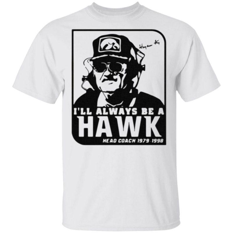 I'll always be a Hawk head coach 1989 1998 signature tshirt