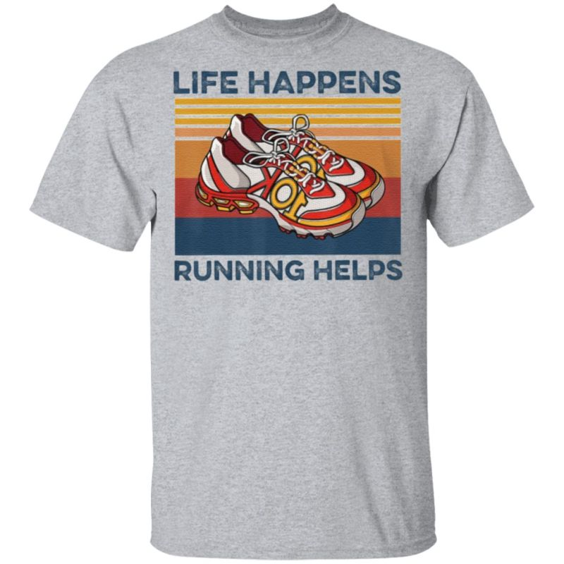 Life Happens Running Helps Funny T-Shirt