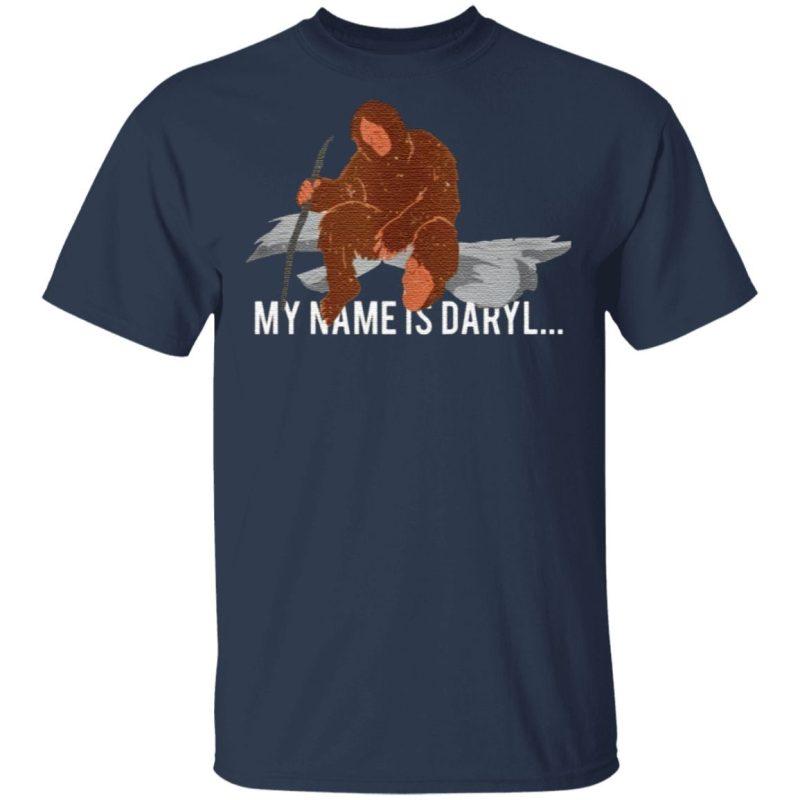 Bigfoot my name is Daryl t shirt