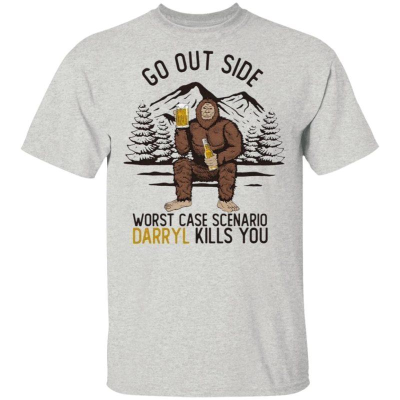Go Outside Worst Case Scenario Darryl Kills You Shirt