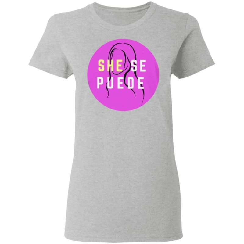 she se puede t shirt