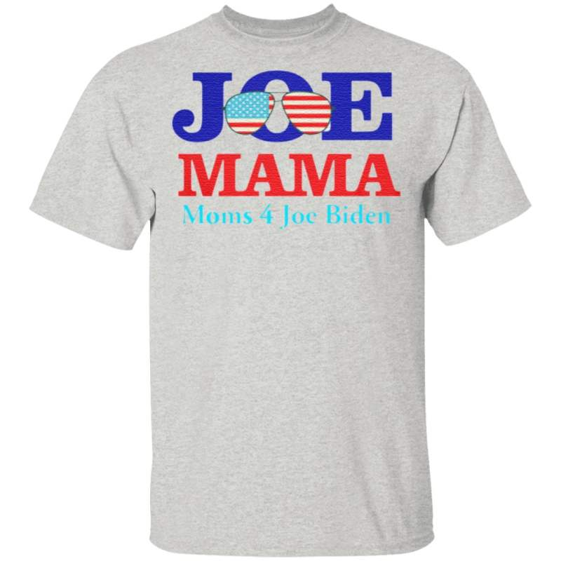 Joe Mama Moms For Joe Biden Shirt