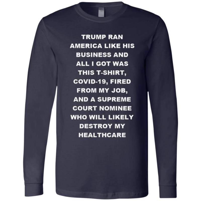 Trump Ran America Like His Business And All I Got Was This T Shirt