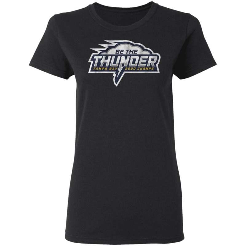 Be The Thunder Tampa Bay 2020 Champs T Shirt