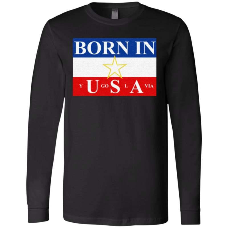 Born in Yugoslavia T Shirt