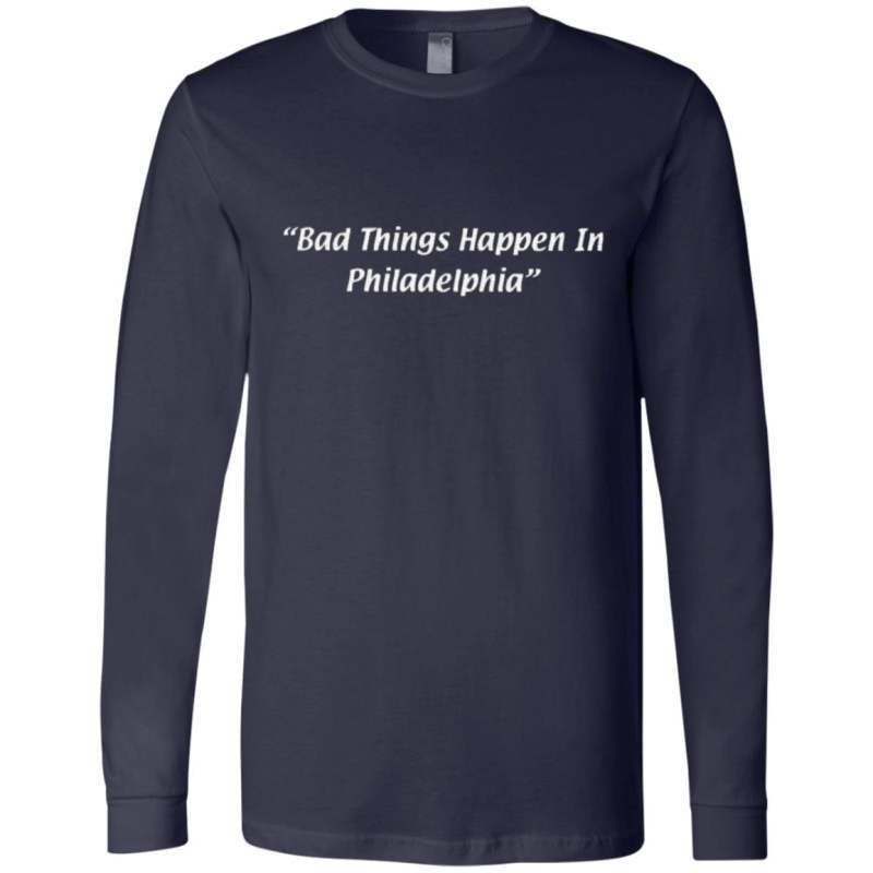 bad things happen in philadelphia tee shirt