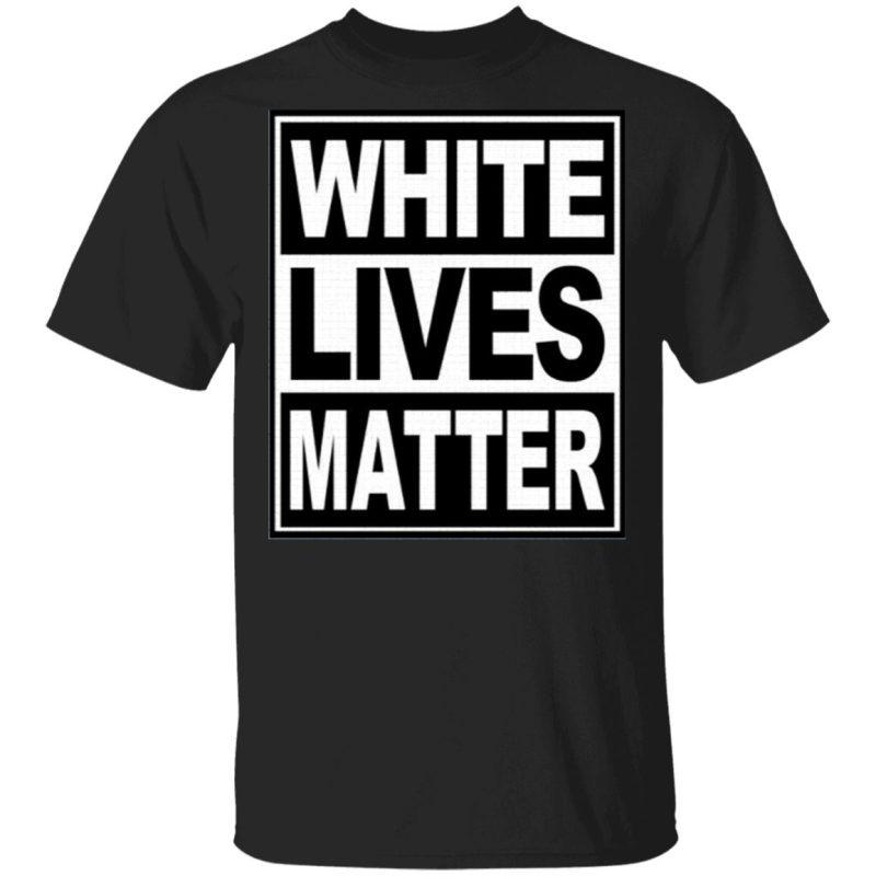 White Lives Matter T-Shirt