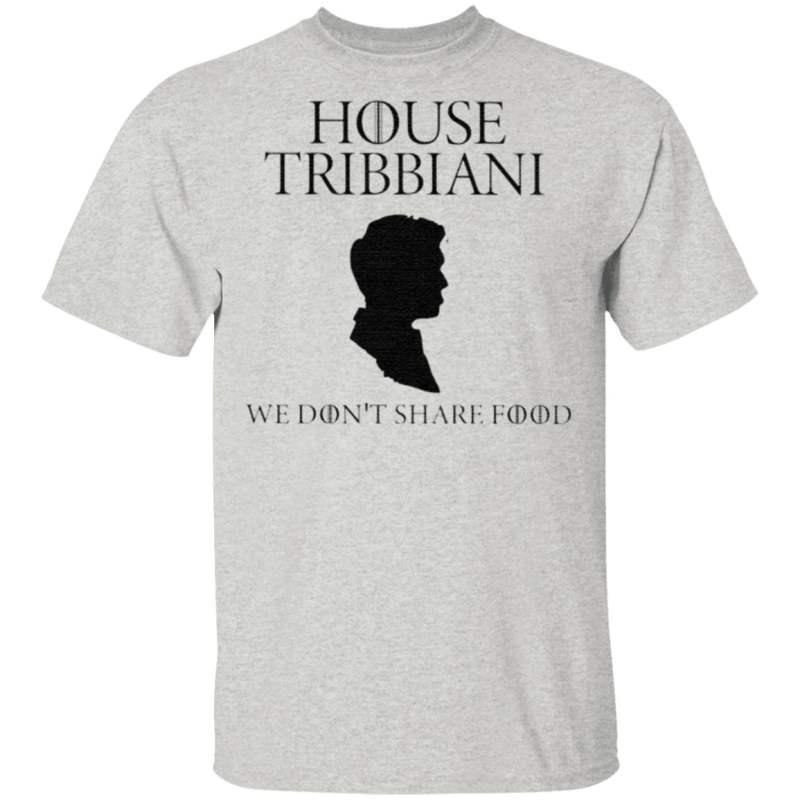 House Tribbiani We Don't Share Food T Shirt