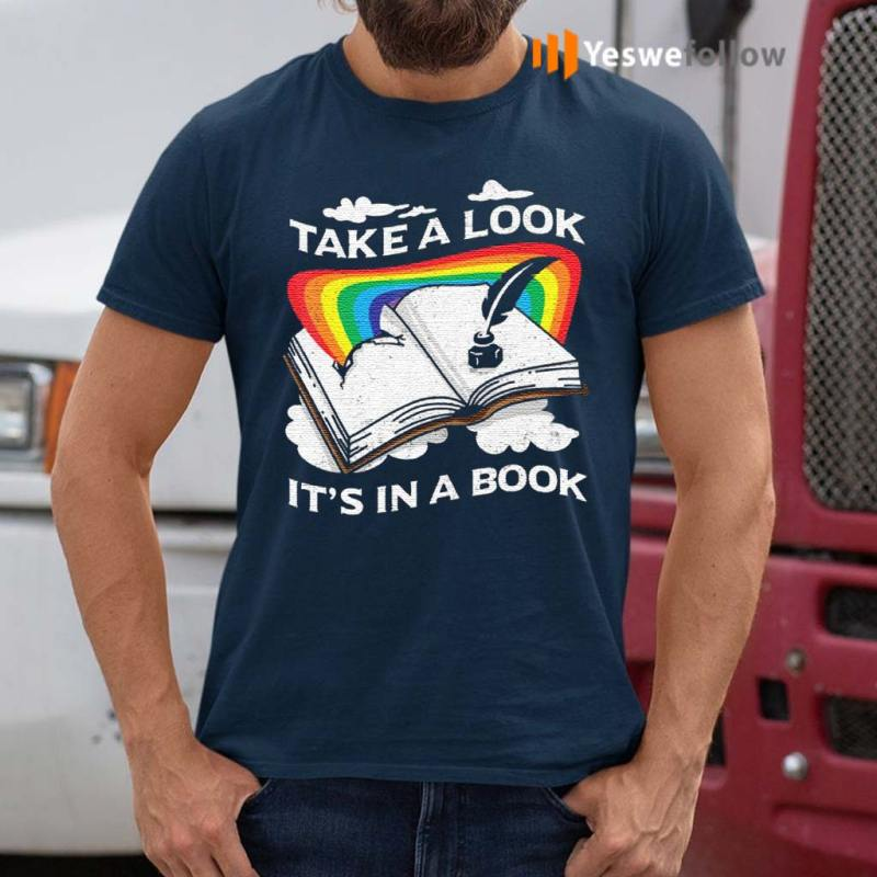 Love-Reading-Love-Rainbows-Take-A-Look-It's-In-A-Book-T-Shirts