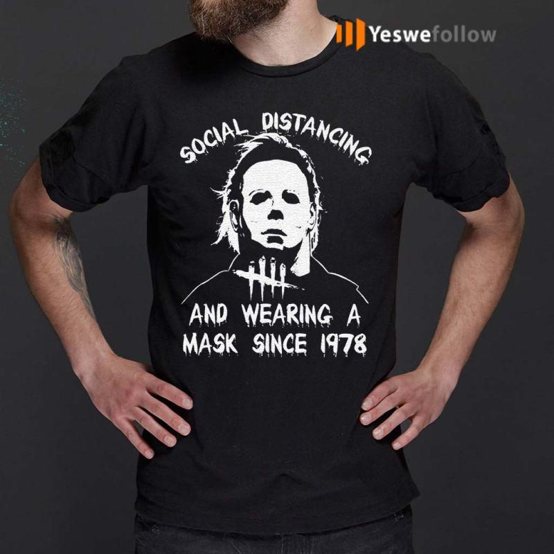 Michael-Myers-Wearing-A-Mask-Since-1978-shirt