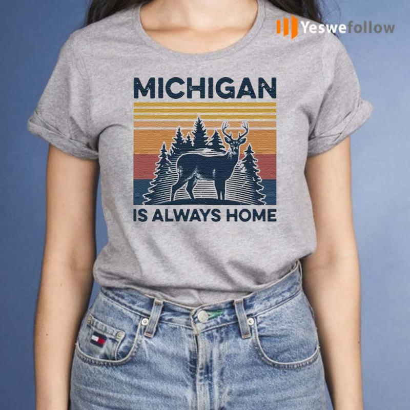 Michigan-Is-Always-Home-Vintage-Shirt