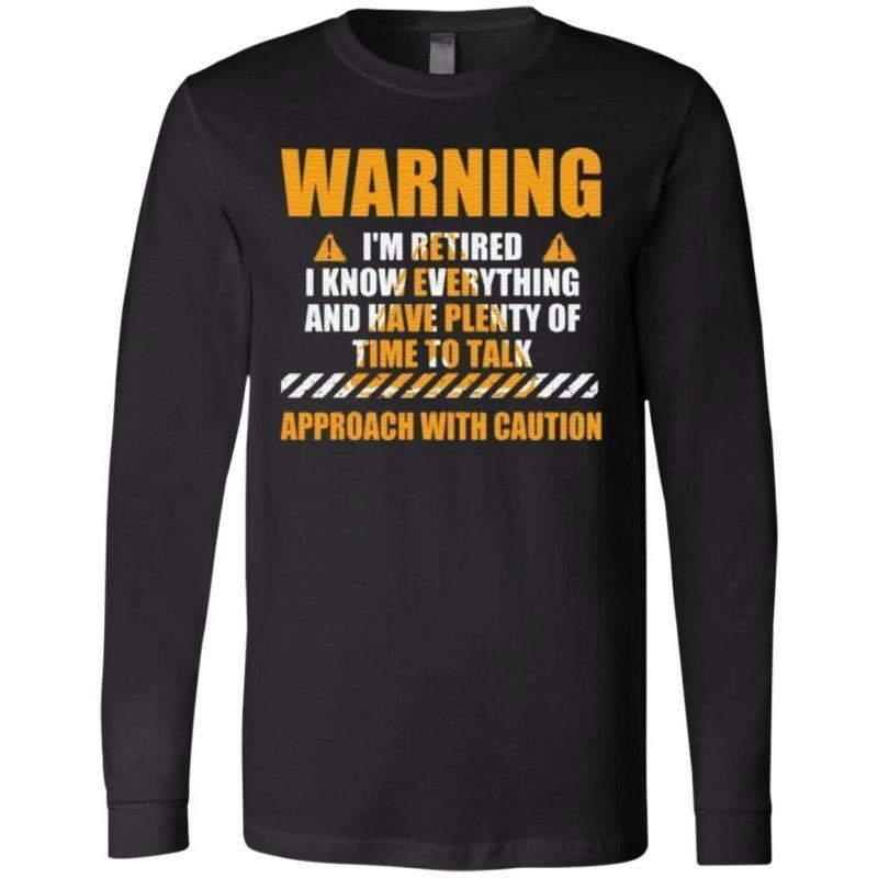 Warning I'm Retired I Know Everything T Shirt