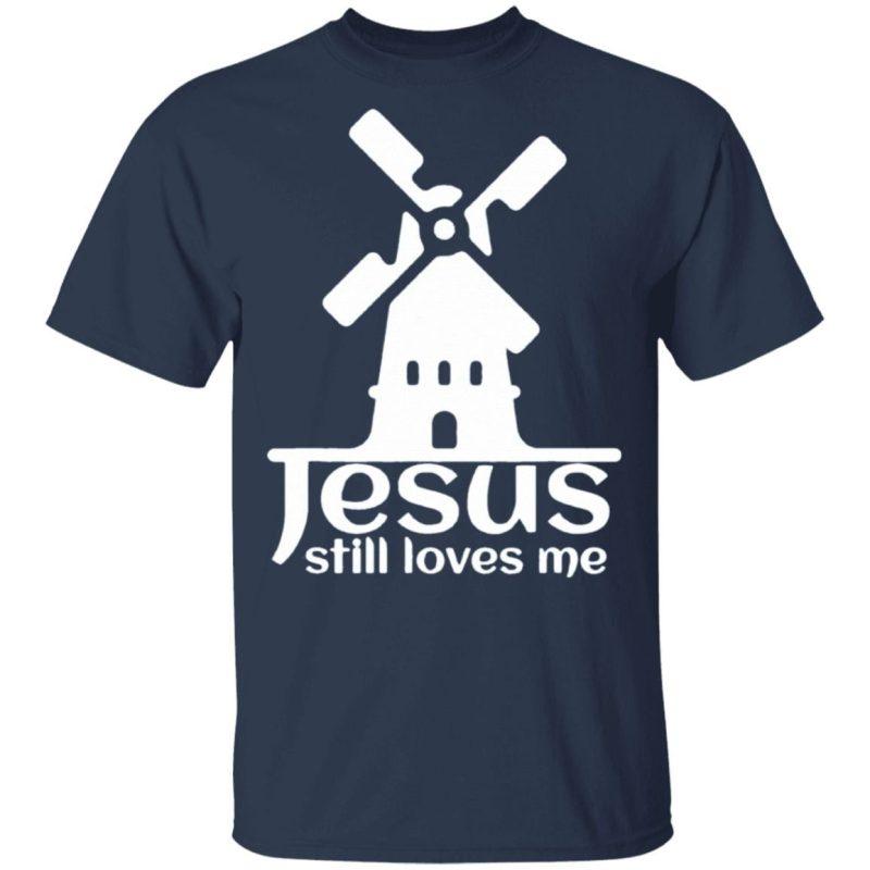 Jesus Still Loves Me Windmill Bachelorette T-Shirt