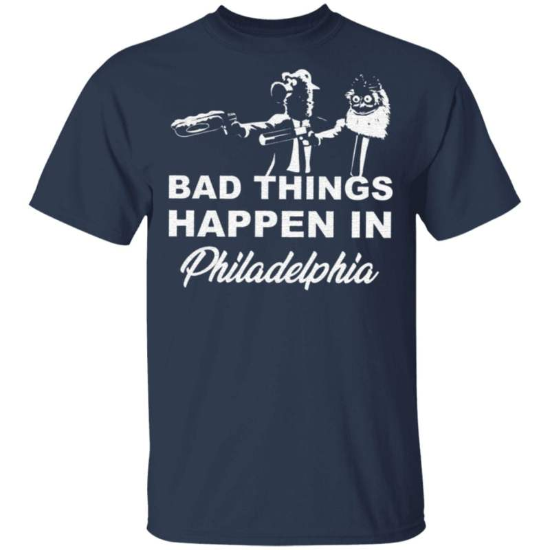 Gritty bad things happen in philadelphia t shirt