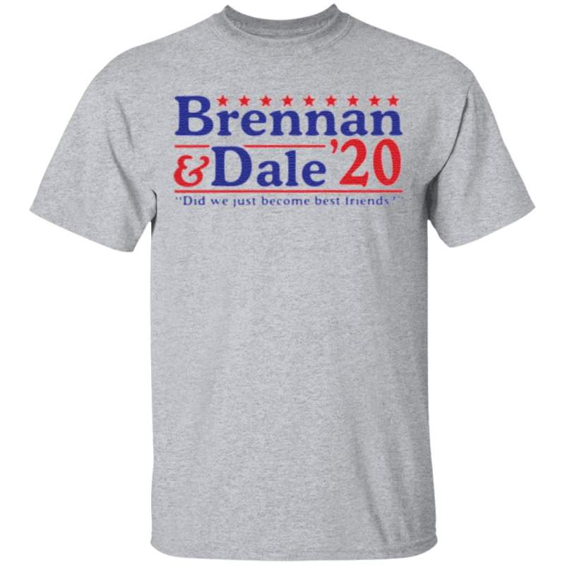 Brennan and Dale '20 did we just become best friends t shirt