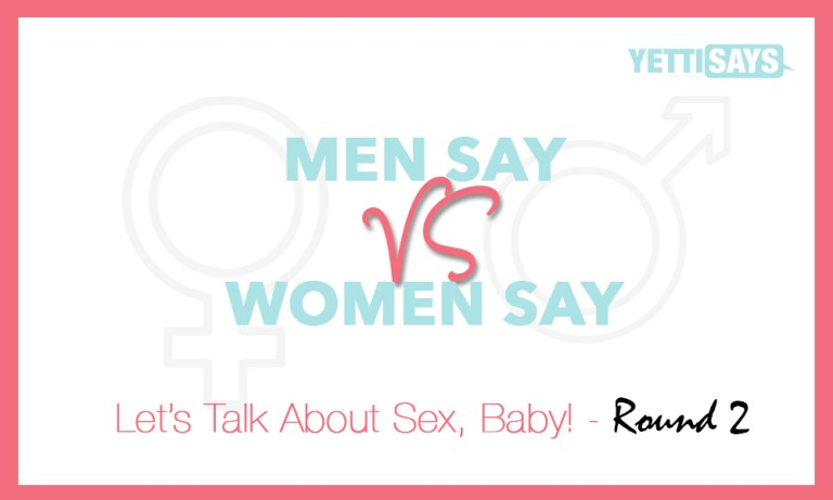 Men Say: Let's Talk About Sex, Baby Round 2