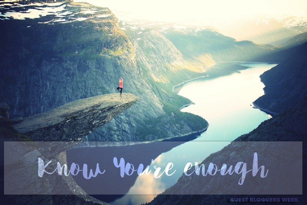 Guest Bloggers Takeover // Know That You're Enough
