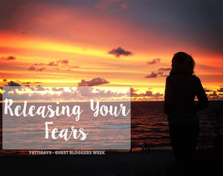 Guest Bloggers Takeover // Releasing Your Fears