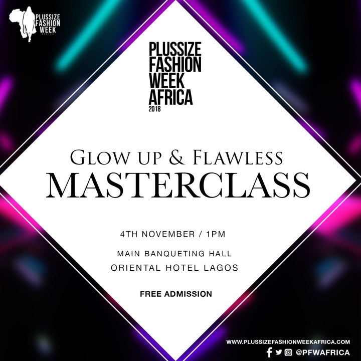 """PLUSSIZE FASHION WEEK AFRICA PRESENTS  """"GLOW UP and FLAWLESS""""  MASTERCLASS"""