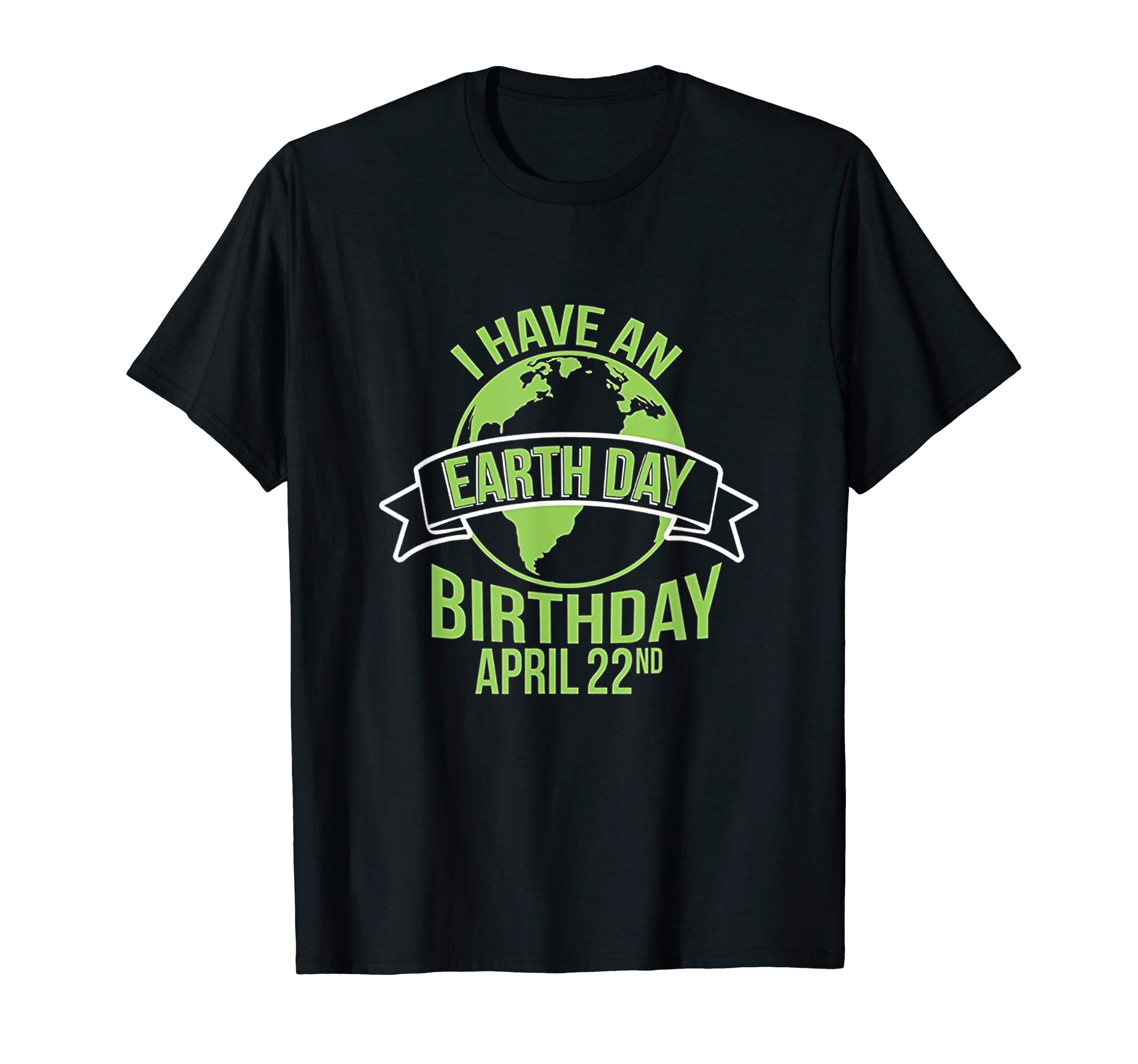I Have An Earth Day Birthday April 22nd Happy Earth Day
