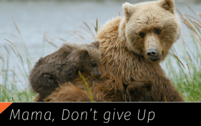 Mama, Don't Ever Give Up