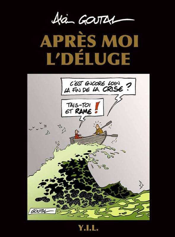 APRES MOI, L'DELUGE