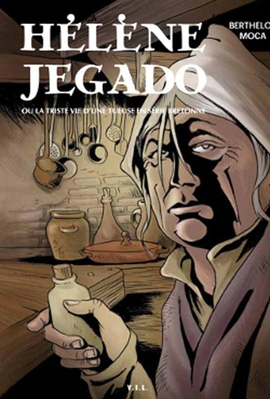 Hélène Jegado  ou la triste vie d'une tueuse en série bretonne
