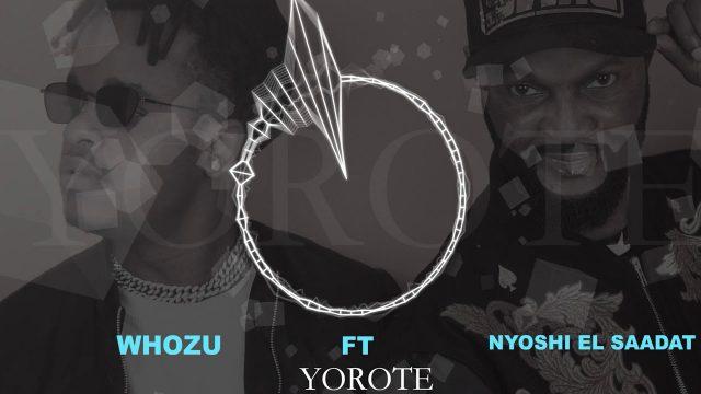 Download Audio: Whozu ft Nyoshi El Saadat – Yorote