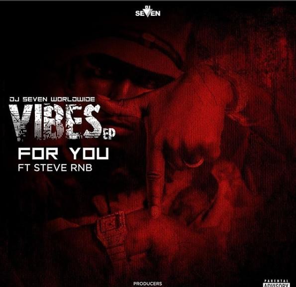 Download Audio: Dj Seven Ft Steve Rnb – For You