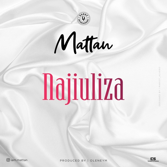 Download Audio: Mattan – NAJIULIZA