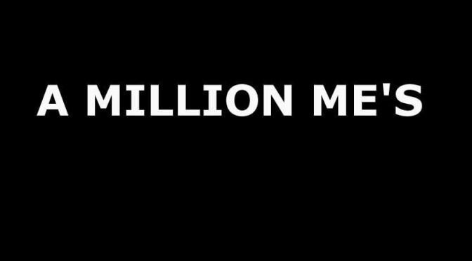 A Million Me's