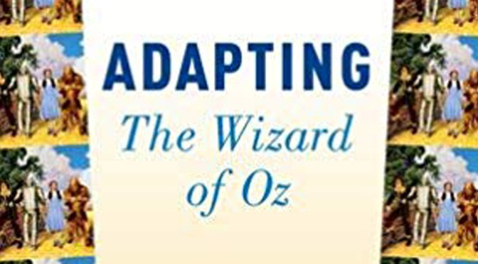 "ADAPTING ""THE WIZARD OF OZ"""