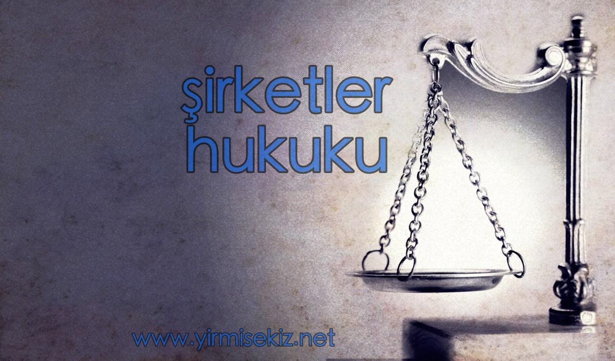 Şirketler Hukuku Çözümlü Pratik Çalışma 1