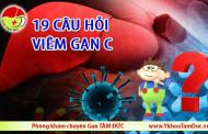 Viêm gan C - 19 câu hỏi thường gặp giải đáp mọi thắc mắc của bạn