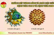 Những nét tương đồng và khác biệt giữa bệnh viêm gan B và viêm gan C