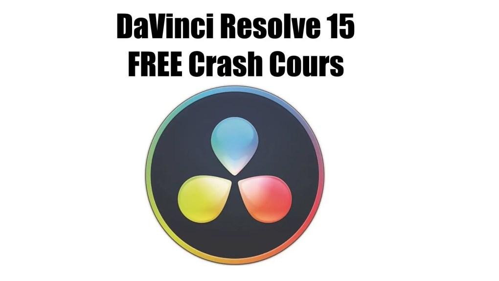 DaVinci Resolve 15: FREE 20 min Crash Course by Color