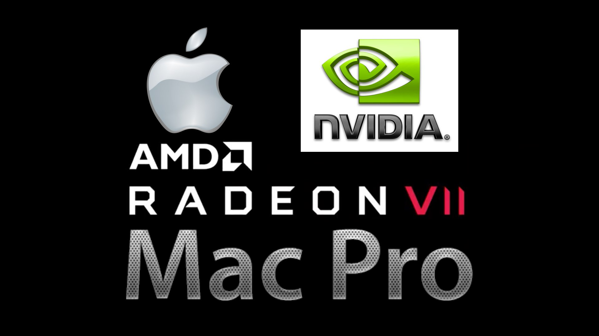Would Apple Ditch NVIDIA for AMD's new Radeon VII? The Mac