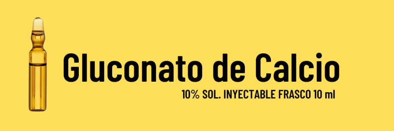 Gluconato de calcio. (Se identifica con el color amarillo)