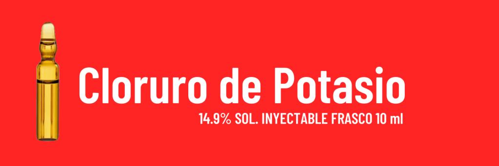 Cloruro de potasio. (Se identifica con el color rojo)