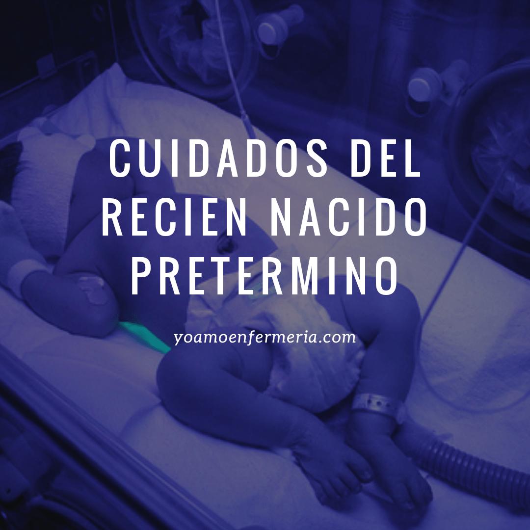 Recién nacido prematuro Cuidados de enfermería
