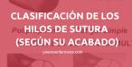 SUTURAS SEGÚN SU ACABADO