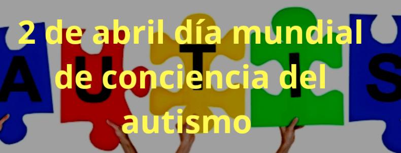 Día Mundial de la Conciencia del Autismo