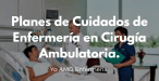 Cirugía Ambulatoria Planes de Cuidados de Enfermería