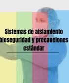 Sistemas de aislamiento, bioseguridad y precauciones estándar