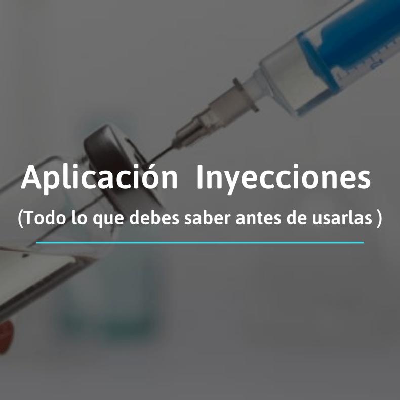 Aplicación de inyecciones lo que debes saber